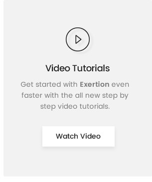Exertion Video Guide