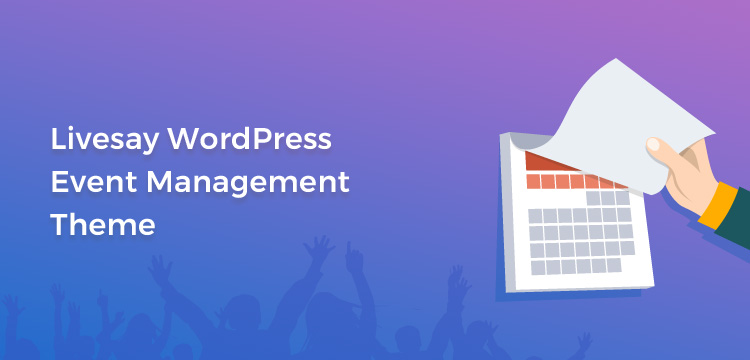 Livesay WordPress Event Theme Effective Tool To Make Event Management Easy