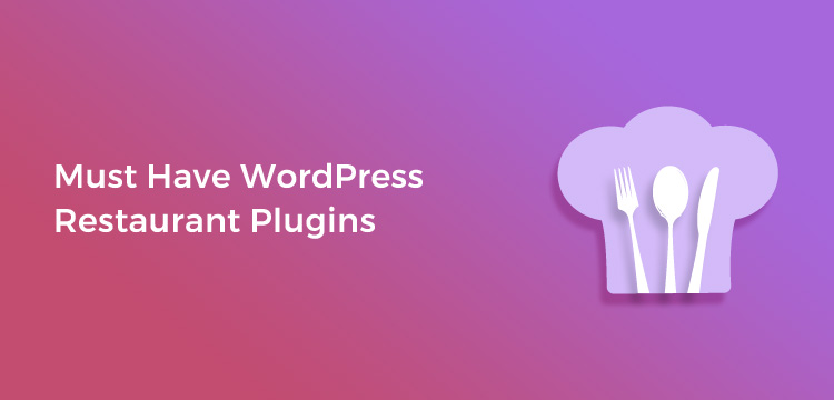 Must Have WordPress Restaurant Plugins To Improve Online Ordering