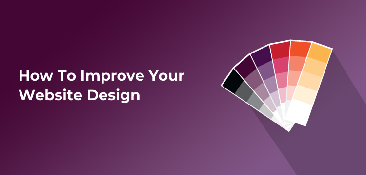 How To Improve Your Website Design? Explained With Practical Examples